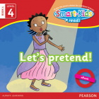 Smart-Kids Read! Level 4 Book 4 Let's pretend